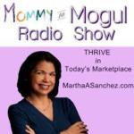 """Mommy to Mogul Radio with Martha Sanchez"""
