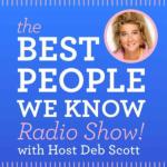 """Deb Scott's Best People We Know Radio Show"""